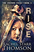 Rise (The Oneness Cycle Book 5) by Rachel…