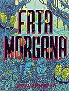 Fata Morgana by Jon Vermilyea