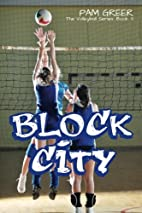 Block City: The Volleyball Series #3 by Pam…