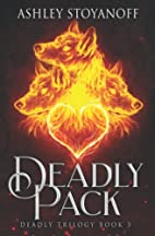 Deadly Pack (Deadly Trilogy) (Volume 3) by…