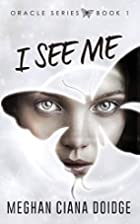 I See Me (Oracle Book 1) by Meghan Ciana…