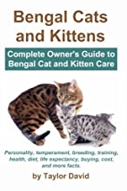 Bengal Cats and Kittens: Complete Owner's…