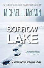 Sorrow Lake by Michael J. McCann