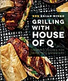 Grilling with House of Q: Inspired Recipes…
