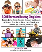 1,001 Boredom Busting Play Ideas: Free and…