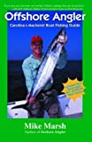 Mike Marsh: Offshore Angler: Carolina's Mackerel Boat Fishing Guide