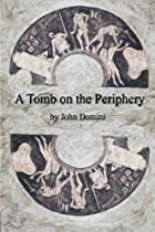A Tomb on the Periphery by John Domini