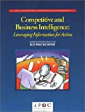 American Productivity & Quality Center: Competitive and Business Intelligence: Leveraging Information for Action