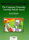 American Productivity & Quality Center: The Corporate University: Learning Tools for Success