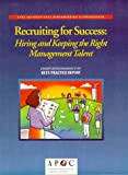 American Productivity & Quality Center: Recruiting for Success: Hiring and Keeping the Right Management Talent
