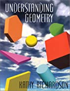 Understanding Geometry by Kathy Richardson
