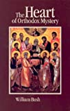 Bush, William: Heart Of Orthodox Mystery