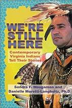 We're Still Here : Contemporary Virginia…