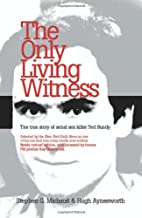 The Only Living Witness: The True Story of…