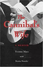 The Cannibal's Wife: A Memoir by Yvonne M.…