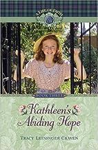 Kathleen's Abiding Hope (Life of Faith, A:…