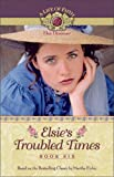 Finley, Martha: Elsie&#39;s Troubled Times