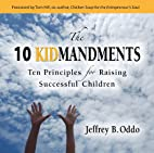The 10 Kidmandments: Ten Principles for…