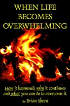 When Life Becomes Overwhelming: How It…
