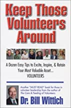Keep Those Volunteers Around by Bill Wittich