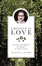 I Believe in Love: A Personal Retreat Based…