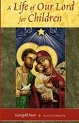 A Life of Our Lord for Children by Marigold…