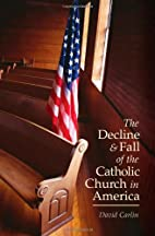 The Decline and Fall of the Catholic Church…