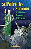 Hunt, Marigold: St. Patrick's Summer: A Children's Adventure Catechism