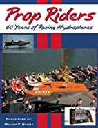 Prop Riders: 60 Years of Racing Hydroplanes…