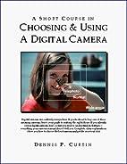 A Short Course in Choosing & Using a Digital…