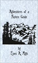 The adventures of a nature guide by Enos A.…