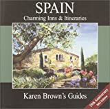 Brown, Karen: Karen Brown's Spain Charming Inns & Itineraries 2003