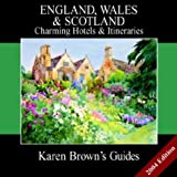 Brown, Karen: Karen Brown's England, Wales & Scotlands: Charming Hotels & Itineraries 2004