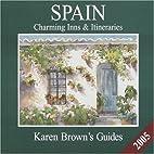 Karen Brown's Spain: Charming Inns &…