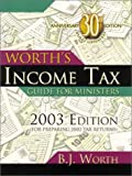 Worth, B. J.: Worth&#39;s Income Tax Guide for Ministers 2003: (For 2002 Tax Year)