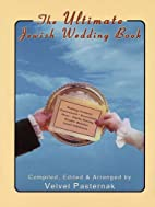 The ultimate Jewish wedding book by Velvel…