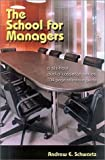 Schwartz, Andrew E.: The School for Managers 6 Hour Audio Cassette Series and Reference Guide
