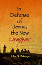In Defense of Jesus, the New Lawgiver by…