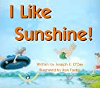 I Like Sunshine! by Joseph E. O'day