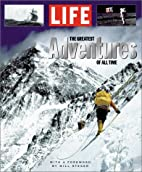 LIFE: The Greatest Adventures of All Time by…