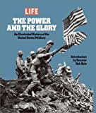 Life Books: The Power and the Glory: An Illustrated History of the U.S. Military