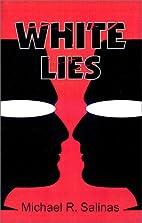 White Lies by Michael R. Salinas