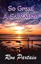 So Great a Salvation by Ron Partain
