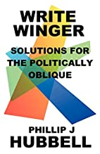 Write Winger: Solutions for the Politically…