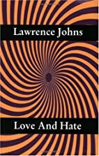 Love And Hate by Lawrence Johns