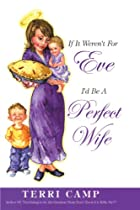 If It Weren't for Eve, I'd be a Perfect Wife…