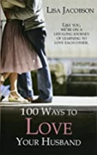 100 Ways To Love Your Husband: the life-long…
