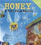 Honey: A Gift from Nature by Yumiko Fujiwara