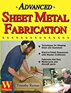 Advanced Sheet Metal Fabrication by Timothy…