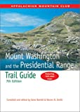 Daniell, Gene: Mount Washington and the Presidential Range Trail Guide